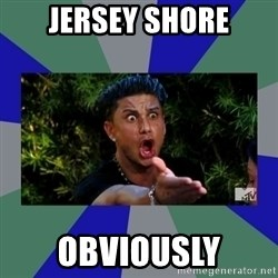 jersey shore - jersey shore obviously