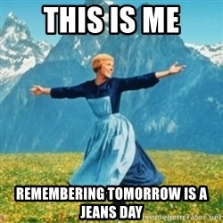 Sound Of Music Lady - This is me Remembering tomorrow is a jeans day
