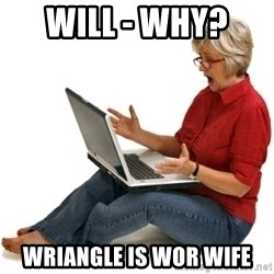 SHOCKED MOM! - Will - Why?  Wriangle is Wor Wife