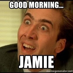 You Don't Say Nicholas Cage - Good morning... Jamie