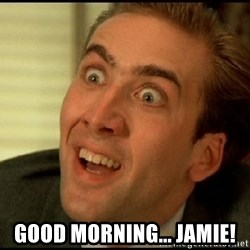 You Don't Say Nicholas Cage -  Good morning... Jamie!
