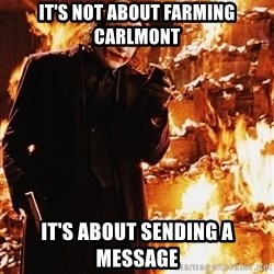 It's about sending a message - it's not about farming carlmont it's about sending a message