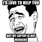 Yao Ming Meme - I'd love to help you  but my Laptop is not working