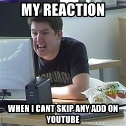 Angry Gary - my reaction  when i cant skip any add on youtube