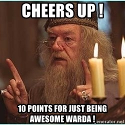 dumbledore fingers - Cheers Up !  10 points for Just being awesome Warda !