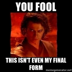 Perspective Analyst Anakin - you fool this isn't even my final form