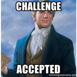 Joseph Smith - Challenge accepted
