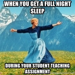 Sound Of Music Lady - When you get a full night sleep during your student teaching assignment