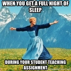 Sound Of Music Lady - when you get a full night of sleep during your student teaching assignment