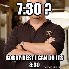 Rick Harrison - 7:30 ? sorry best i can do its 8:30