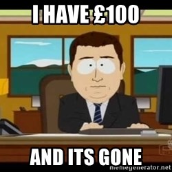 south park aand it's gone - I HAVE £100 And Its Gone