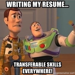 Anonymous, Anonymous Everywhere - Writing my resume... Transferable Skills Everywhere!