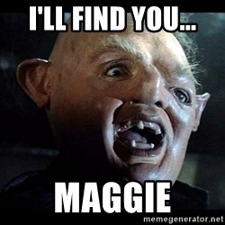 Sloth - i'll find you... maggie