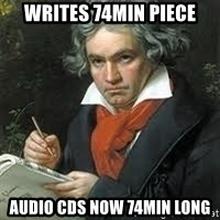 beethoven - Writes 74Min Piece Audio CDs now 74min long