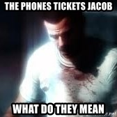 Mason the numbers???? - the phones tickets jacob what do they mean