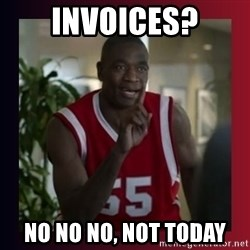 Dikembe Mutombo - invoices? no no no, not today