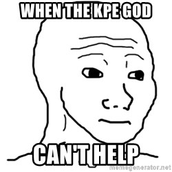 That Feel Guy - when the KPE god can't help