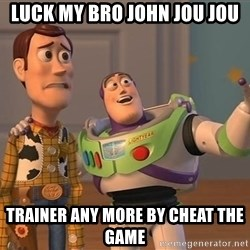 Anonymous, Anonymous Everywhere - luck my bro john jou jou trainer any more by cheat the game
