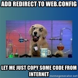 Chemistry Dog - add redirect to web.config let me just copy some code from internet