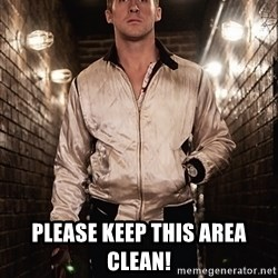 Ryan Gosling  -  please keep this area clean!