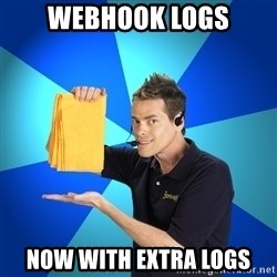 Shamwow Guy - webhook logs now with extra logs