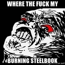 Rage Face - Where the fuck my  Burning steelbook