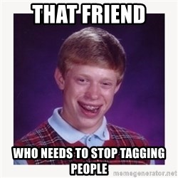 nerdy kid lolz - that friend who needs to stop tagging people