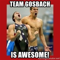 Ecstatic Michael Phelps - team Gosbach is awesome!