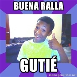 Well Done! - Buena ralla Gutié