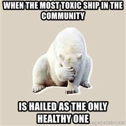 Bad RPer Polar Bear - When the most toxic ship in the community Is hailed as the only healthy one