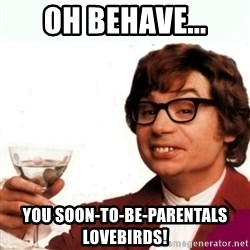 Austin Powers Drink - Oh Behave... You soon-to-be-parentals lovebirds!