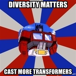 Optimus Prime - Diversity Matters Cast more transformers