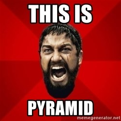 THIS IS SPARTAAA!!11!1 - THIS IS PYRAMID