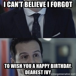 Misleading Moriarty - I Can't Believe I Forgot To Wish You A Happy Birthday, dearest Ivy
