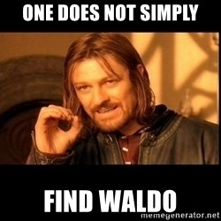 one does not  - One does not simply find Waldo
