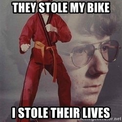 PTSD Karate Kyle - They stole my bike I stole their lives