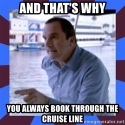J walter weatherman - AND THAT'S WHY YOU ALWAYS BOOK THROUGH THE CRUISE LINE
