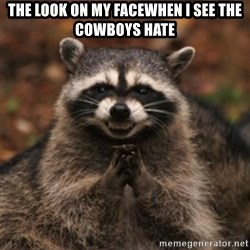 evil raccoon - The look on my facewhen I see the Cowboys Hate