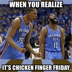 Durant & James Harden - when you realize it's chicken finger friday