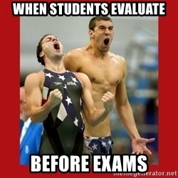 Ecstatic Michael Phelps - when students evaluate before exams