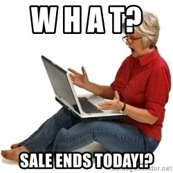 SHOCKED MOM! - W h a t?     Sale ends today!?