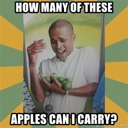 Why can't I hold all these limes - How many of these apples can i carry?