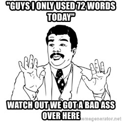 "Badass Classy - ""guys i only used 72 words today"" Watch out we got a bad ass over here"