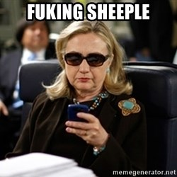 Hillary Text - FUKING SHEEPLE