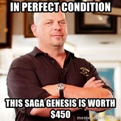 Rick Harrison - In perfect condition This saga Genesis is worth $450