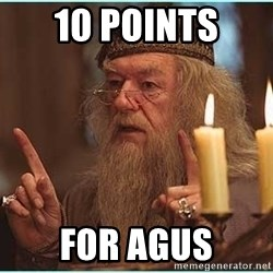 dumbledore fingers - 10 points  for agus