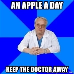doctor_atypical - An apple a day keep the doctor away