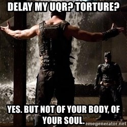 Bane Let the Games Begin - Delay my UQR? Torture? Yes. But not of your body, of your soul.