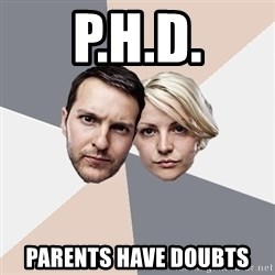 Angry Parents - P.H.D. Parents Have Doubts