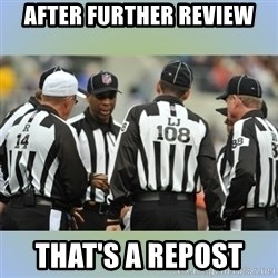 NFL Ref Meeting - After further review That's a repost